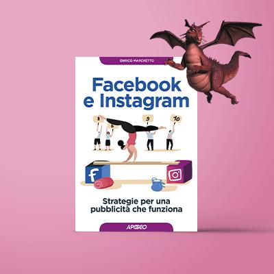 Enrico Marchetto, Facebook e Instagram - Strategie per una pubblicità che funziona, Apogeo Editore.